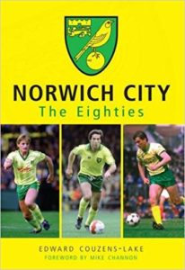 Norwich City The Eighties